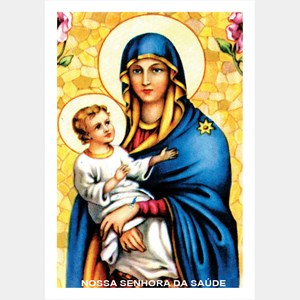 Oração a Nossa Senhora da Saúde